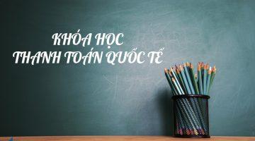 Khóa học thanh toán quốc tế online